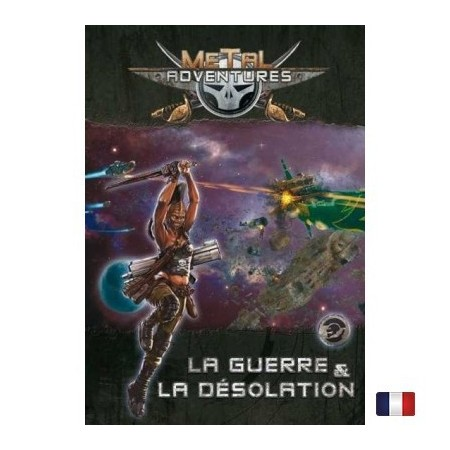 METAL ADVENTURES - Guerre & désolation